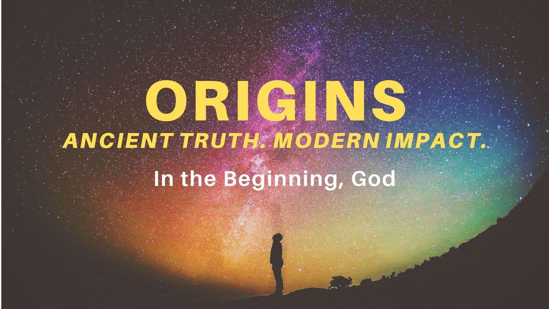 Origins, Part 1